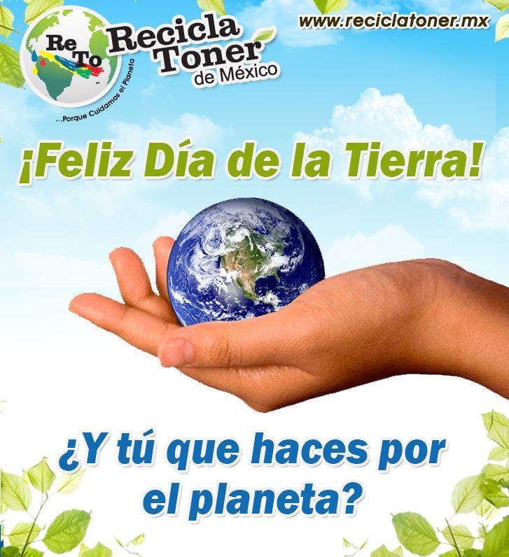 Feliz dia de la tierra www.reciclatoner.mx