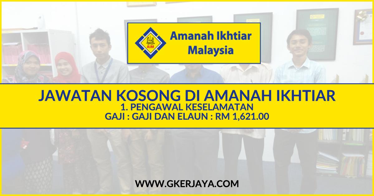 Jawatan Kosong Pengawal Keselamatan Amanah Ikhtiar Need A Job Job Malaysia