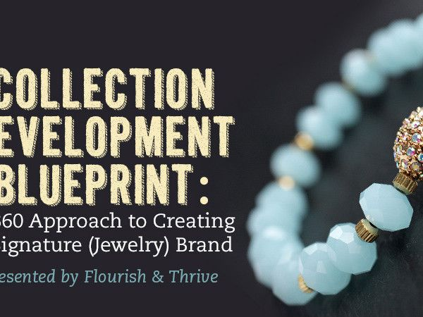 Collection development blueprint a 360 approach to creating a collection development blueprint a 360 approach to creating a signature jewelry brand malvernweather Gallery