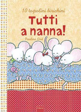 Tutti a nanna È lora della nanna per i dieci topolini birichini ma prima bisogna lavarsi i denti fare la pipì Su guarda come i topolini si preparano alla na...