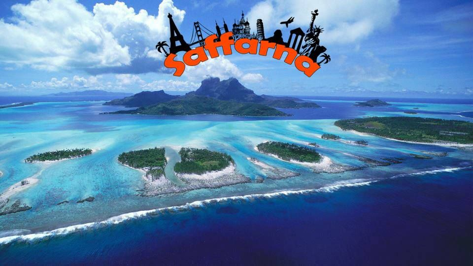 Discover Bora Bora and travel with Saffarna.com