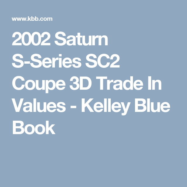 2002 Saturn S Series Sc2 Coupe Trade In Values Kelley Blue Book