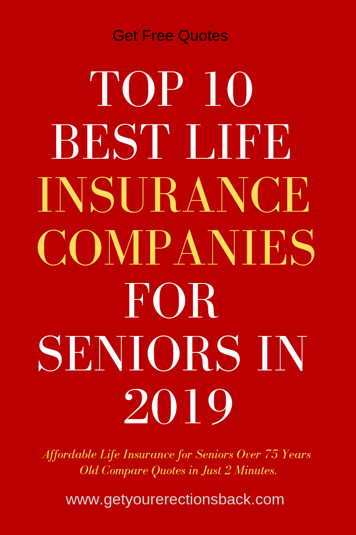 Over 75 You Need To See This First Life Insurance For Seniors Best Life Insurance Companies Life Insurance Companies