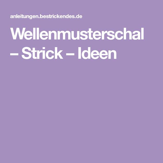 Photo of Wellenmusterschal – Strick – Ideen