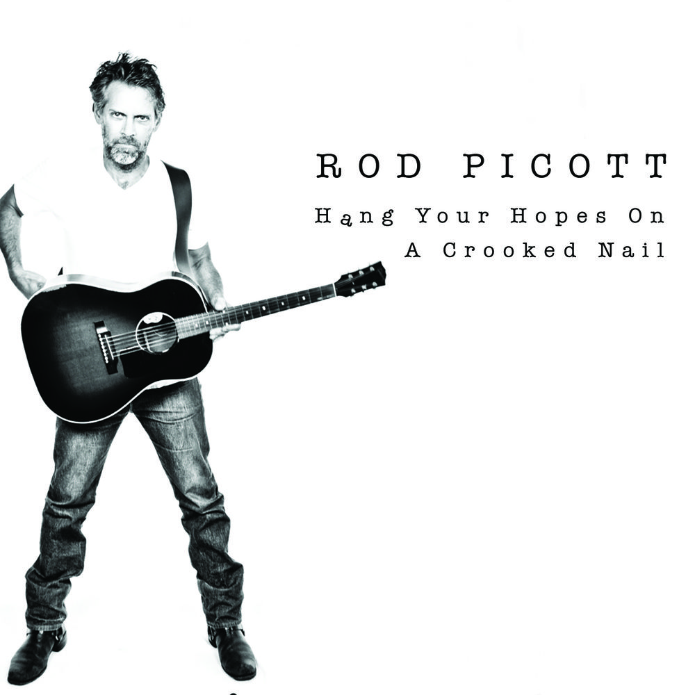 Rod Picott Hang Your Hopes On A Crooked Nail (Welding Rod