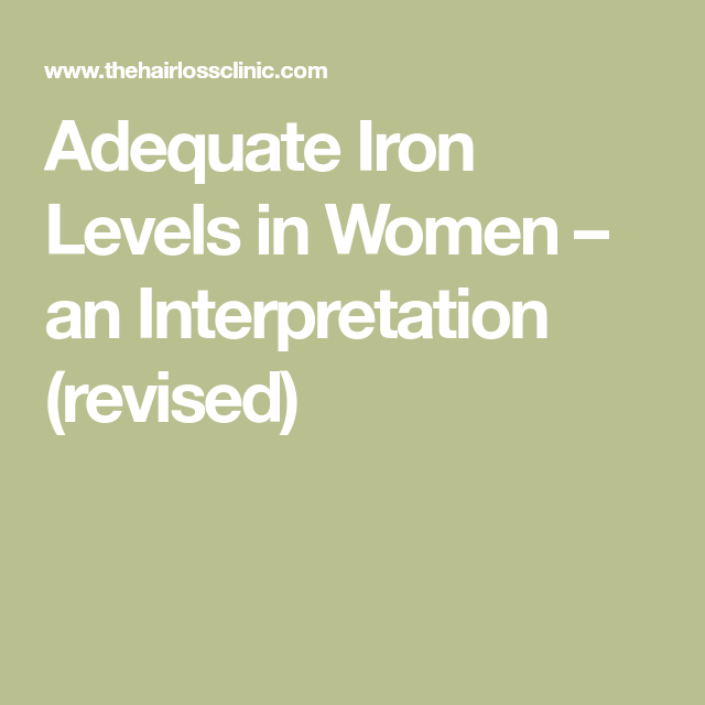 Adequate Iron Levels in Women – an Interpretation (revised ...