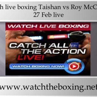 watch live boxing Taishan vs Roy McCRary 27 Feb live www.watchtheboxing.net. http://slidehot.com/resources/watch-live-boxing-taishan-vs-roy-mc-c-rary-27-feb-live.32724/