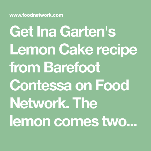 Cake Recipes, Ina Garten Lemon Cake