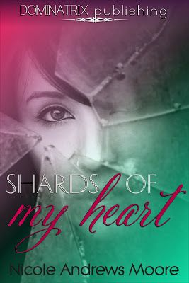 Blog Tour: Shards of My Heart by Nicole Andrews Moore Blog Tour: Shards of My Heart by Nicole Andrews Moore