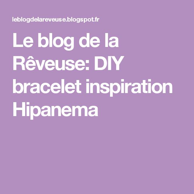 Le blog de la Rêveuse: DIY bracelet inspiration Hipanema