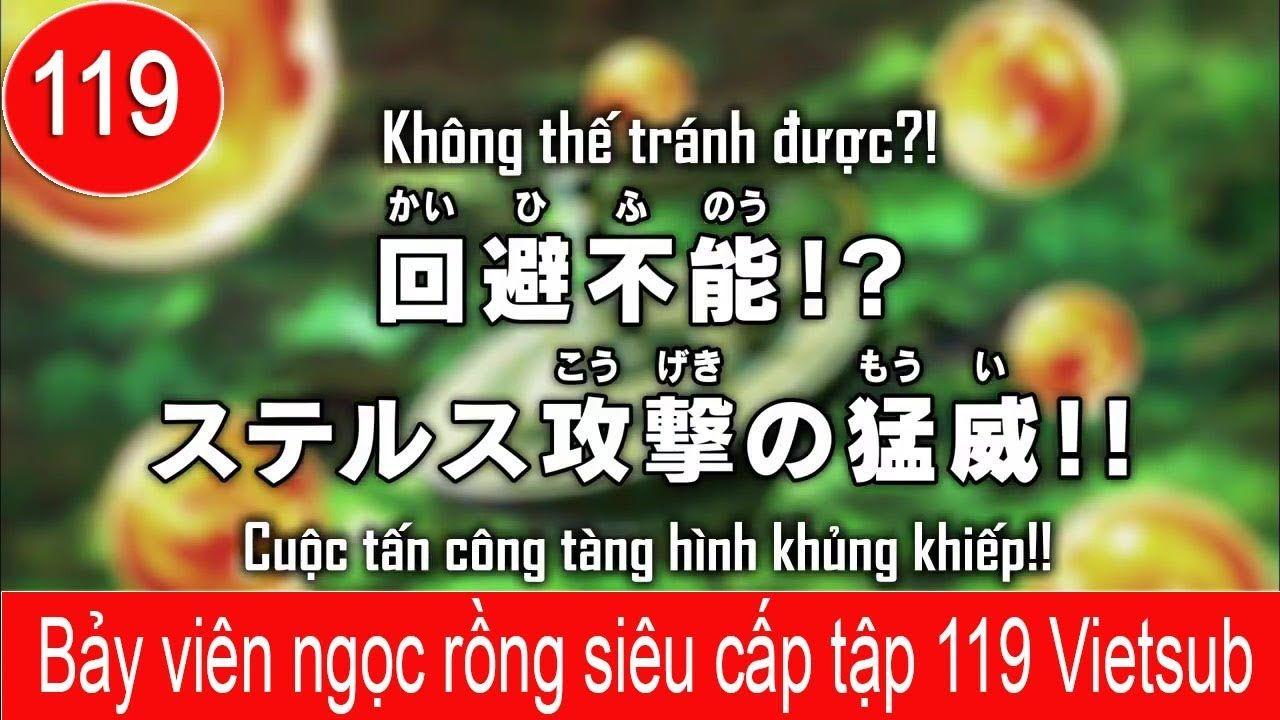 Bảy viên ngọc rồng siêu cấp tập 119 Vietsub - Dragon Ball Super tập 119 .