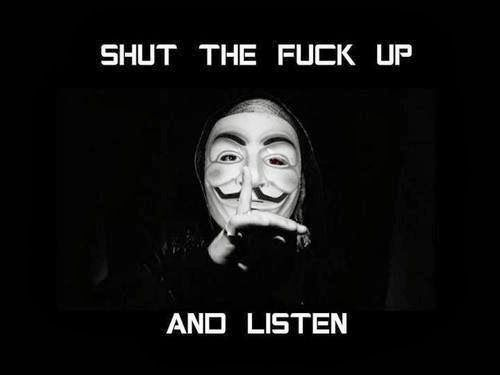 Shut the Fuck Up and Listen | Anonymous ART of Revolution