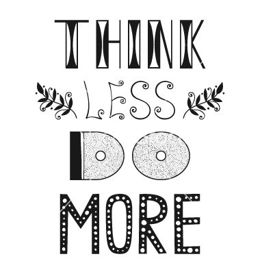 Think less do more quote phrase vector image on