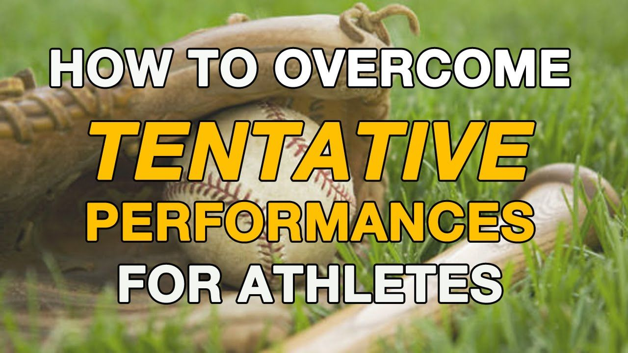How to Tentative Performances for Athletes