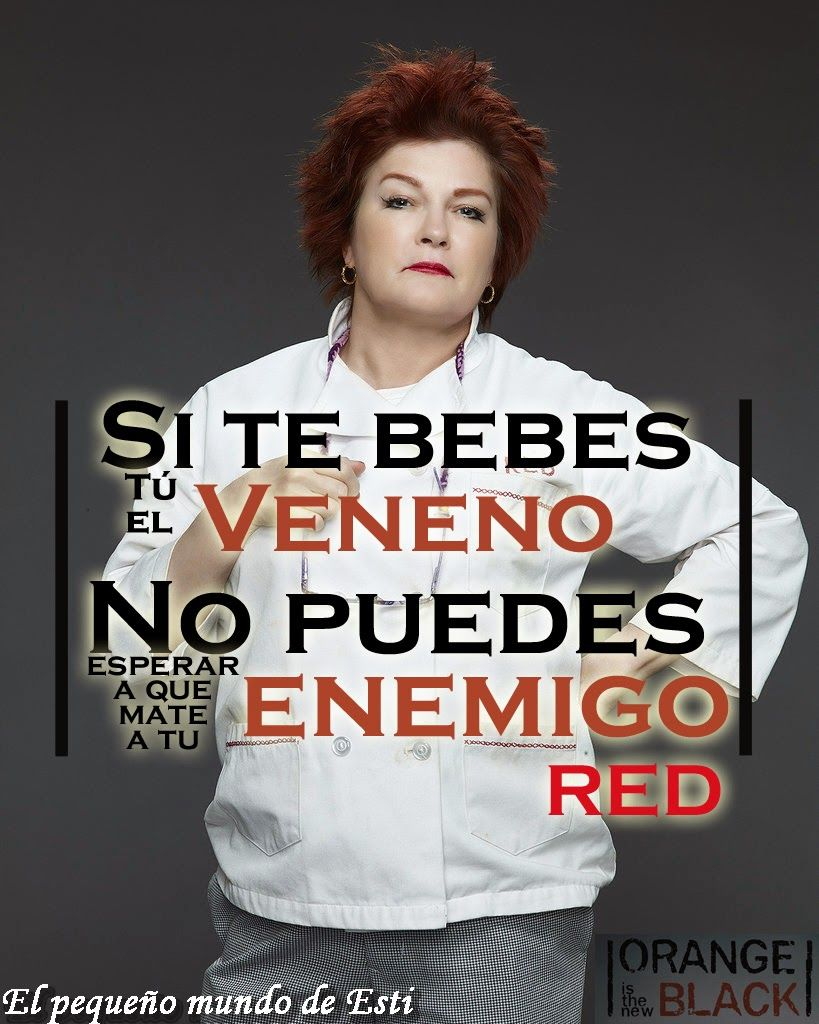 """The Orange is the New Black"" - Si te bebes tú el veneno..."