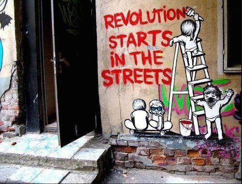 La revolución empieza en las calles.-