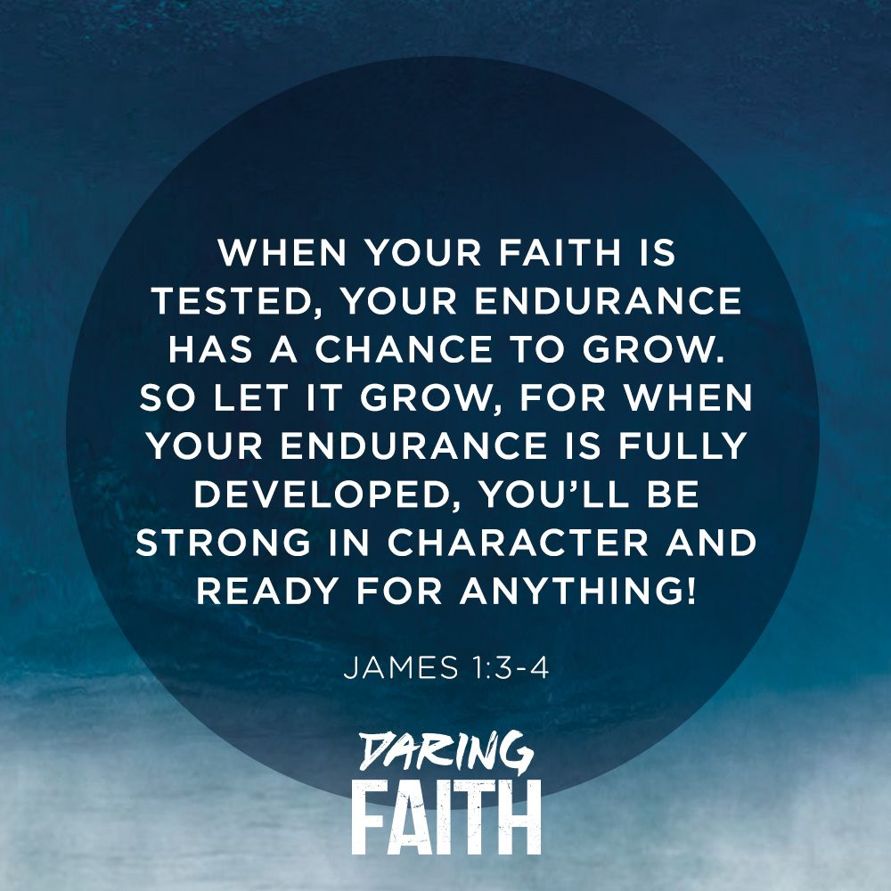 Jame 1 3 4 Daringfaith Faith Word Of Daily Devotional Roman The Living Bible Paraphrase