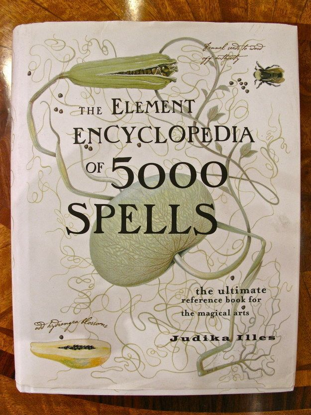 The Element Encyclopedia Of 5000 Spells By Judika Illes 13 Magical Spellbooks For Getting In Touch With Your Witchy Side