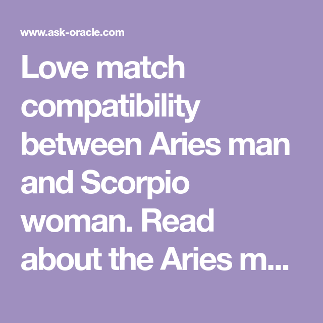 Aries man and scorpio woman in love