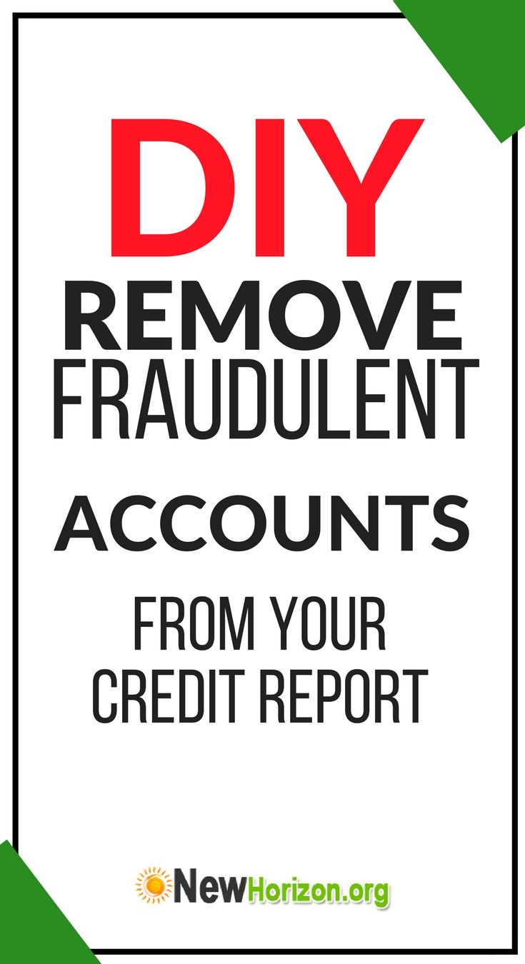 How to remove fraudulent accounts from your credit report