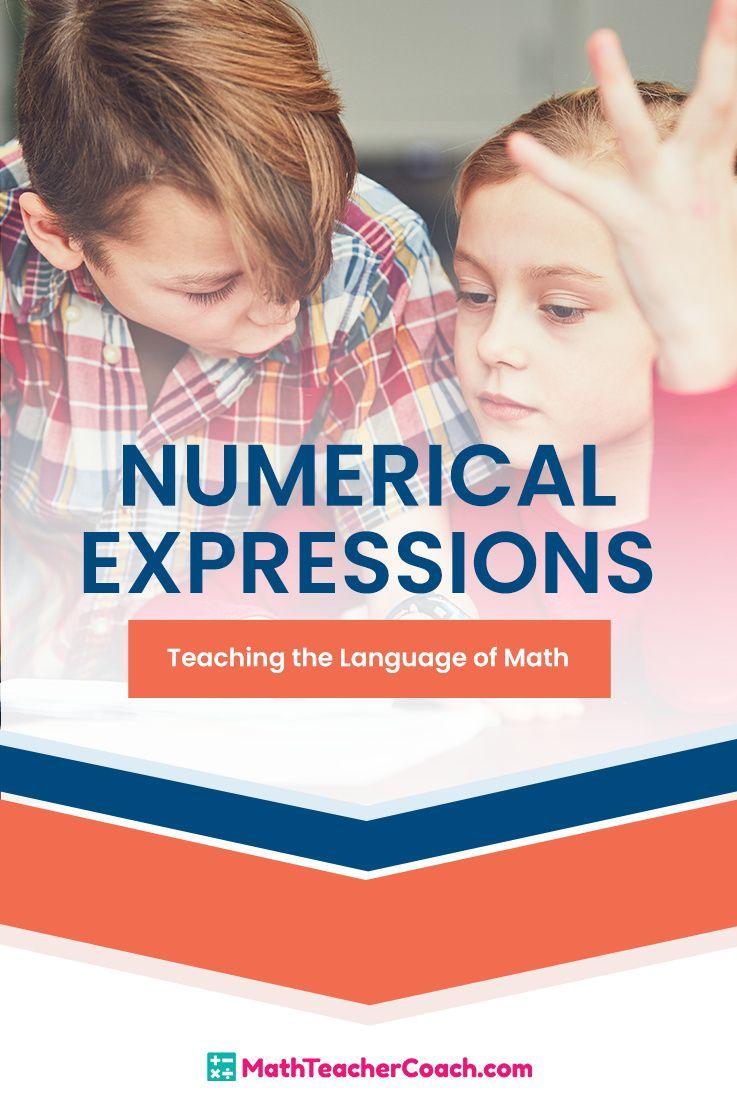 Numerical Expressions Teaching The Language Of Math Mathteachercoach Com Free Math Lessons Math Free Math Resources