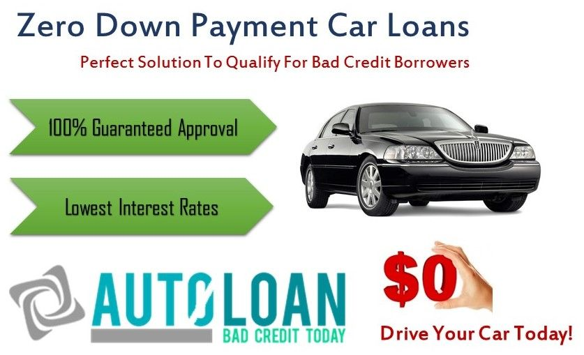 Get Guaranteed Approval Oncar Loans Zero Down Payment Despite Any Credit Apply Now For Zero Down Payment Auto Loans And Get Ins Car Loans Down Payment Payment