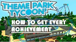 HOW TO GET EVERY ACHIEVEMENT - ROBLOX THEME PARK TYCOON 2