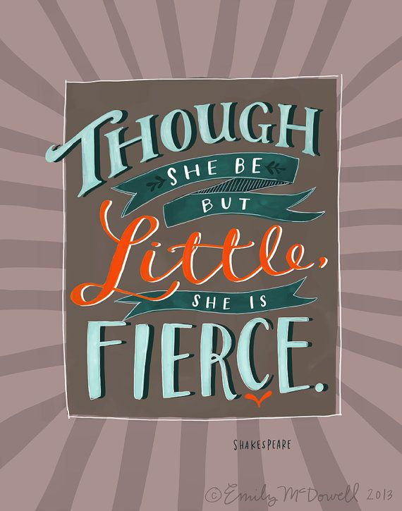 """Design Mom Collection: """"Though She Be But Little"""" Shakespeare Quote, Inspirational Quote Poster, Hand-Lettered 11""""x14"""" on Etsy"""