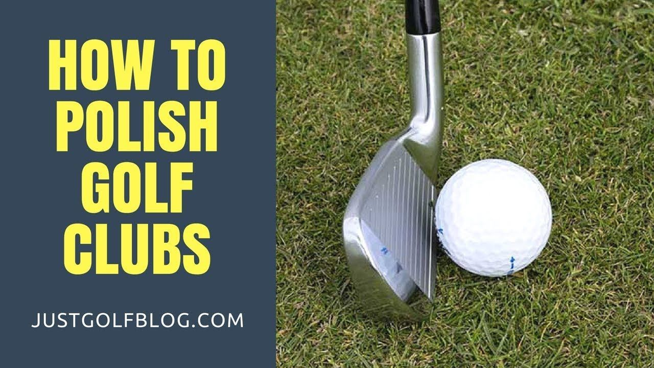 How to Polish Golf clubs at Home Best Way Clean Polish