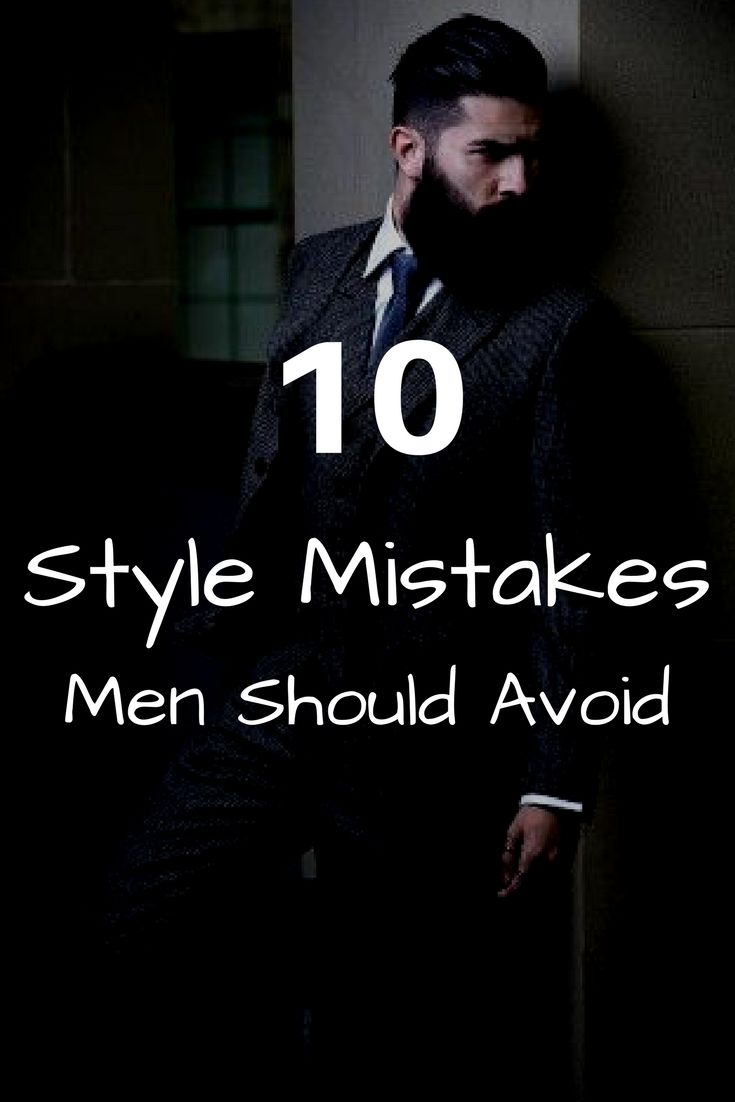 24554bf6c Never Make These Style Mistakes  mens  fashion