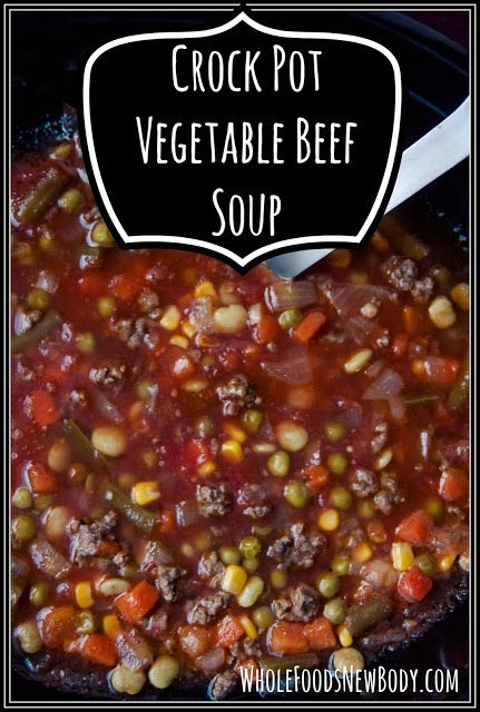 {Crock Pot Vegetable Beef Soup} (Whole Foods...New Body!) #crockpotgumbo