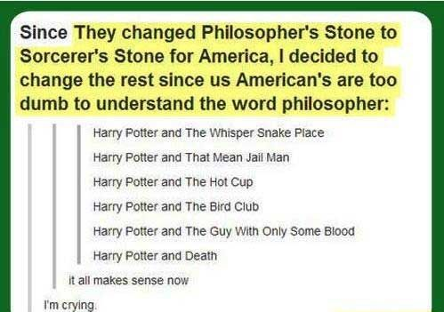 Titles Of Harry Potter Books Dumbed Down For America Harry Potter Tumblr Harry Potter Tumblr Posts Harry Potter Funny