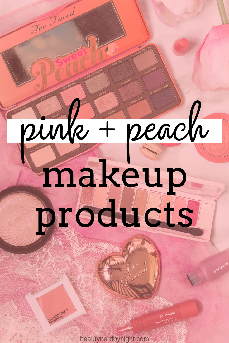 My Favourite Peach & Pink Makeup Products in 2020 (With
