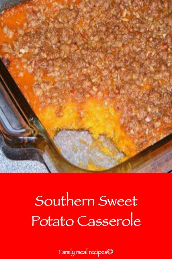 Southern Sweet Potato Casserole - Family meal recipes #sweetpotatocasserole