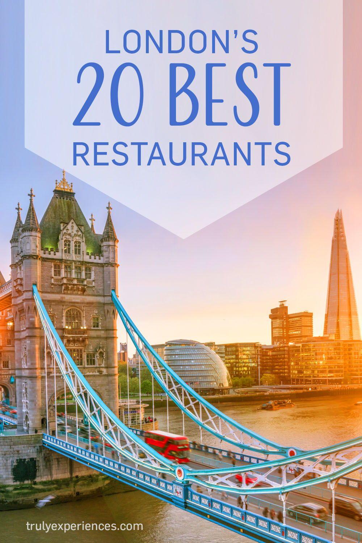 The 20 Best Restaurants In London Right Now Dining London Uk Restaurants Best List Travel England Travel London Travel