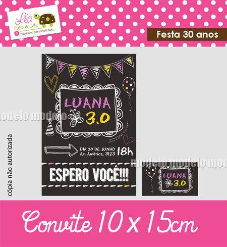 Convite Festa De 30 Anos Lousa Léa Foto E Arte Luli Birth