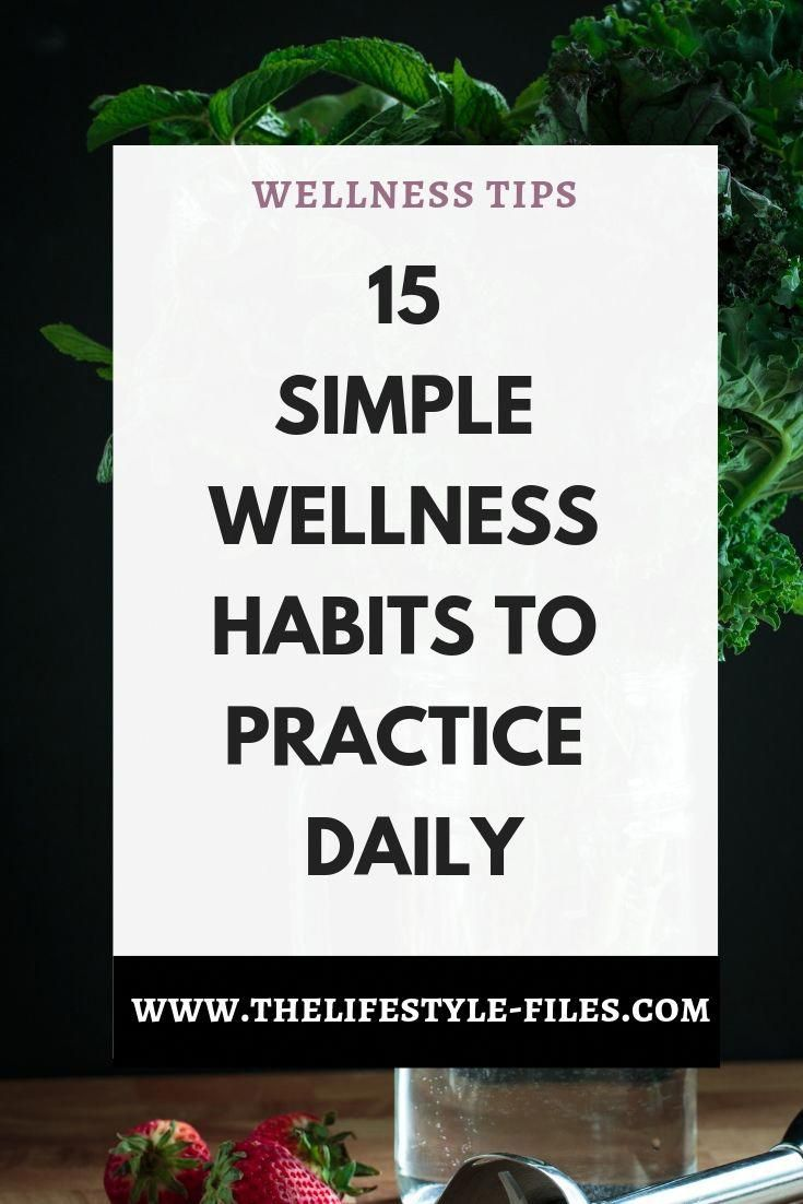 15 easy wellness habits for a healthy and happy life /// wellness| spring wellness | good habits |...