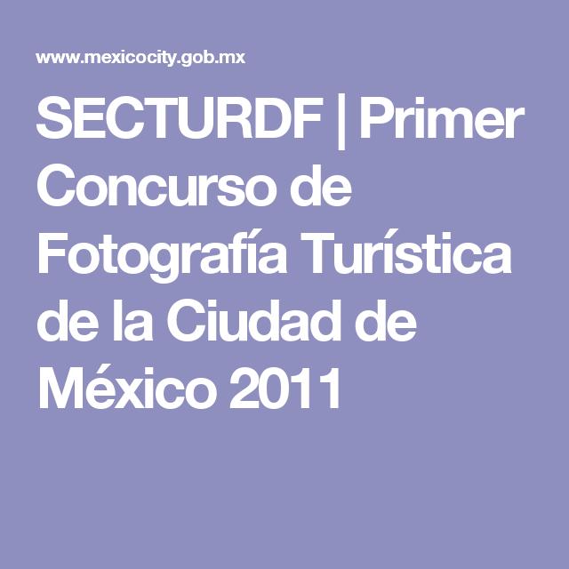SECTURDF   Primer Concurso de Fotografía Turística de la Ciudad de México 2011