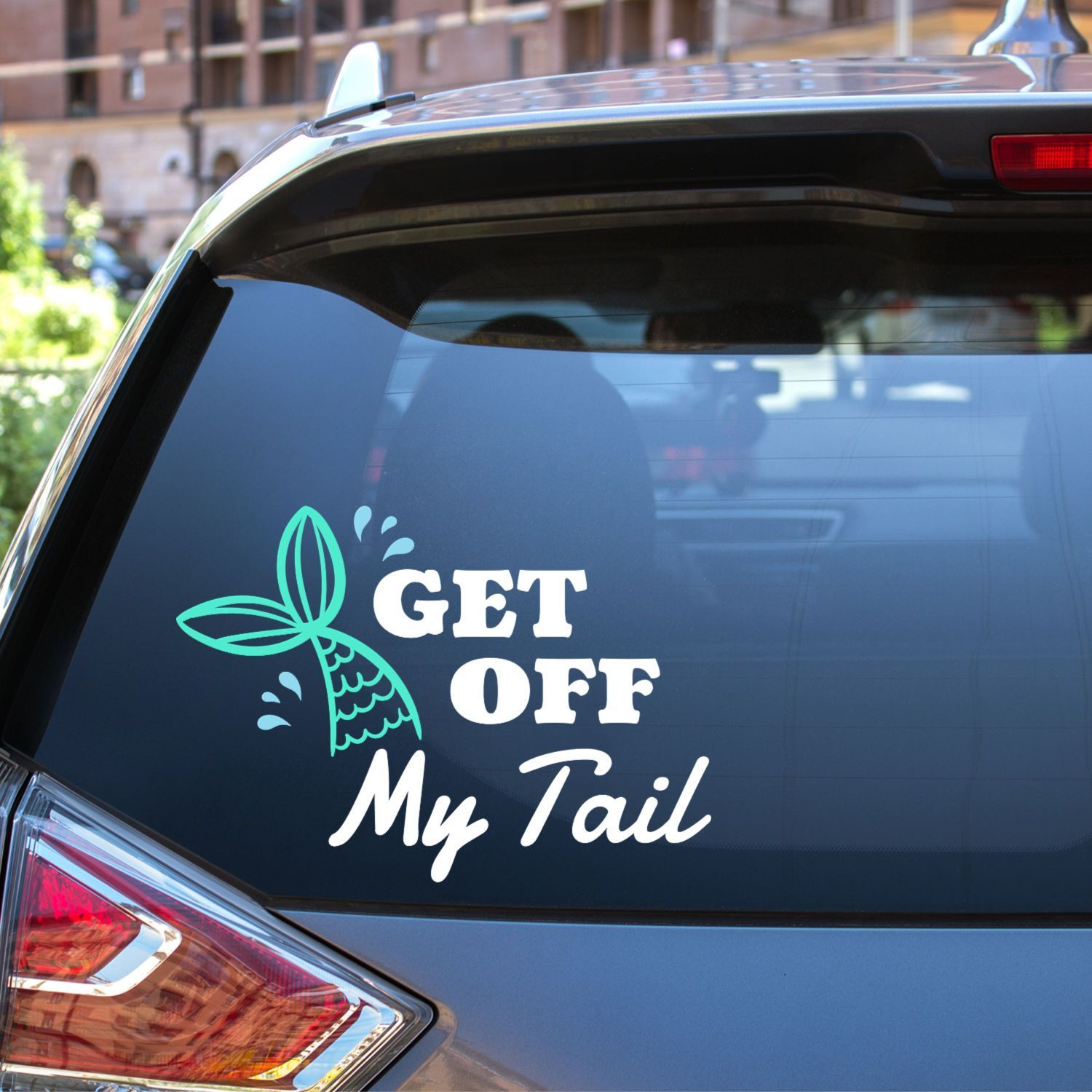 Nobody Likes A Tailgater Especially Mermaids Add This Get Off My Tail Decal With A Cute Mermaid Tail T Cute Car Decals Funny Car Decals Car Window Stickers [ 1500 x 1500 Pixel ]