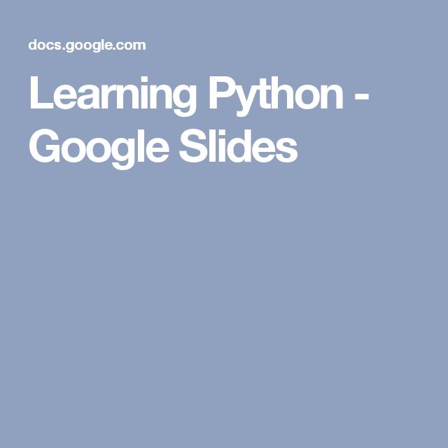 Learning Python - Google Slides | Nitin | Presentation, Hand
