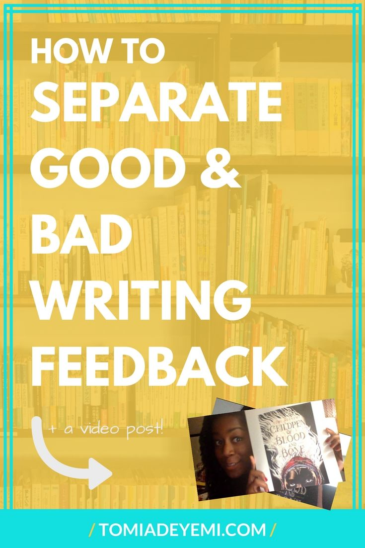 How To Separate Good and Bad Writing Feedback | Tomiadeyemi