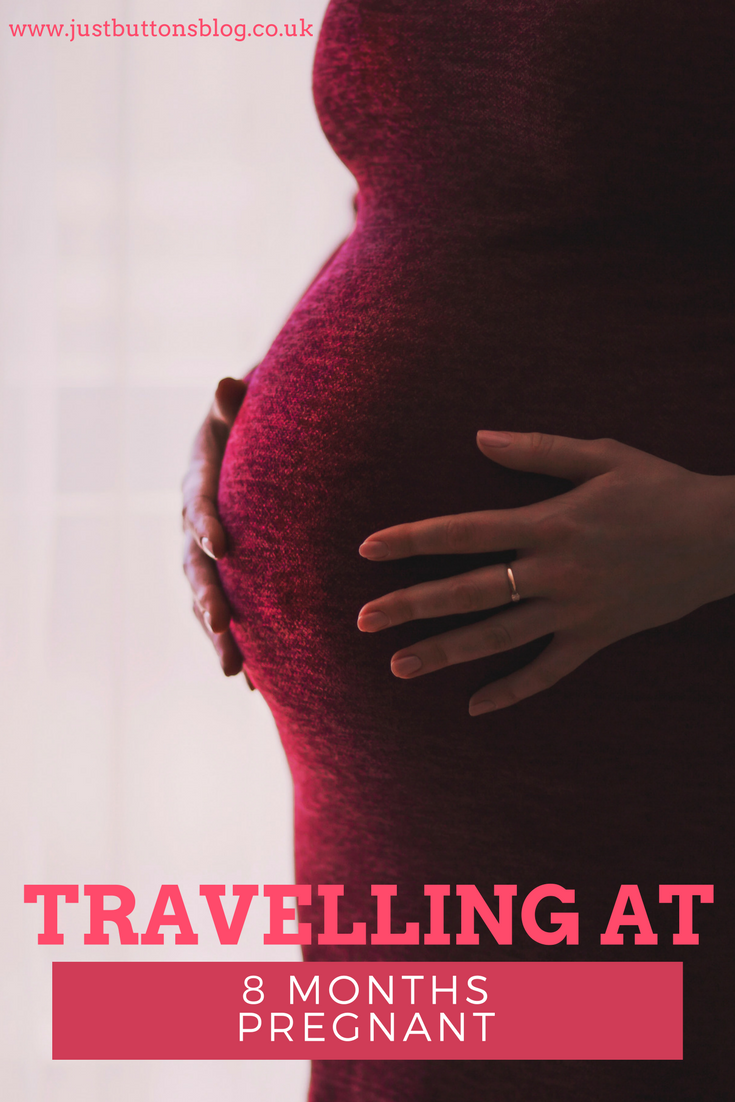 Travelling at 8 Months Pregnant | Travelling while ...
