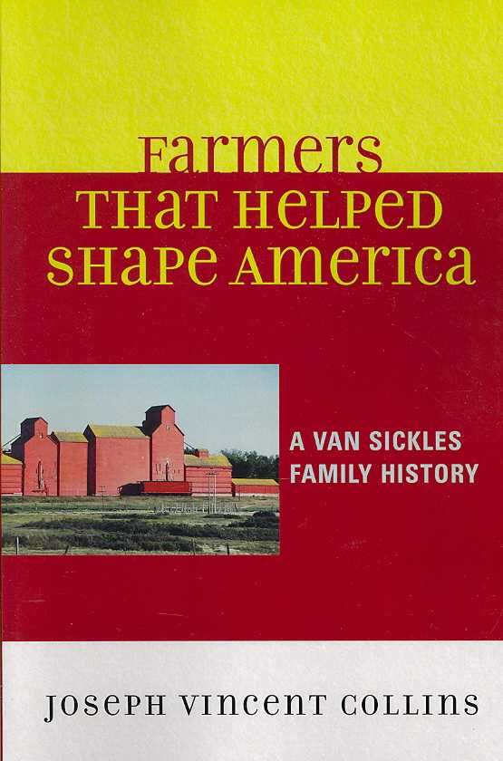 Farmers That Helped Shape America: A Van Sickles Family History