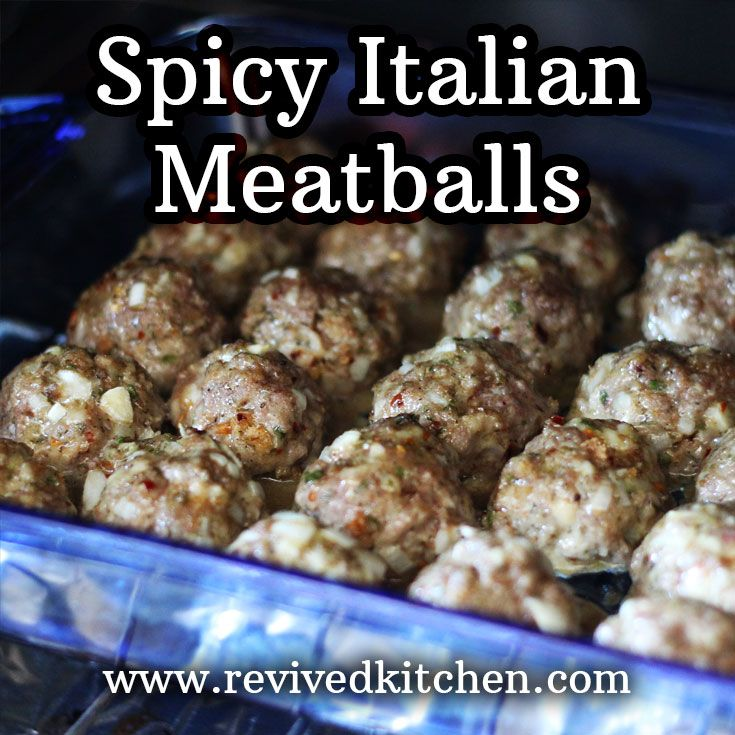 Spicy Italian Meatballs are a wealth of flavor from start to finish---and perfect to make in large batches. Delicious in soups and pasta. via @revivedkitchen