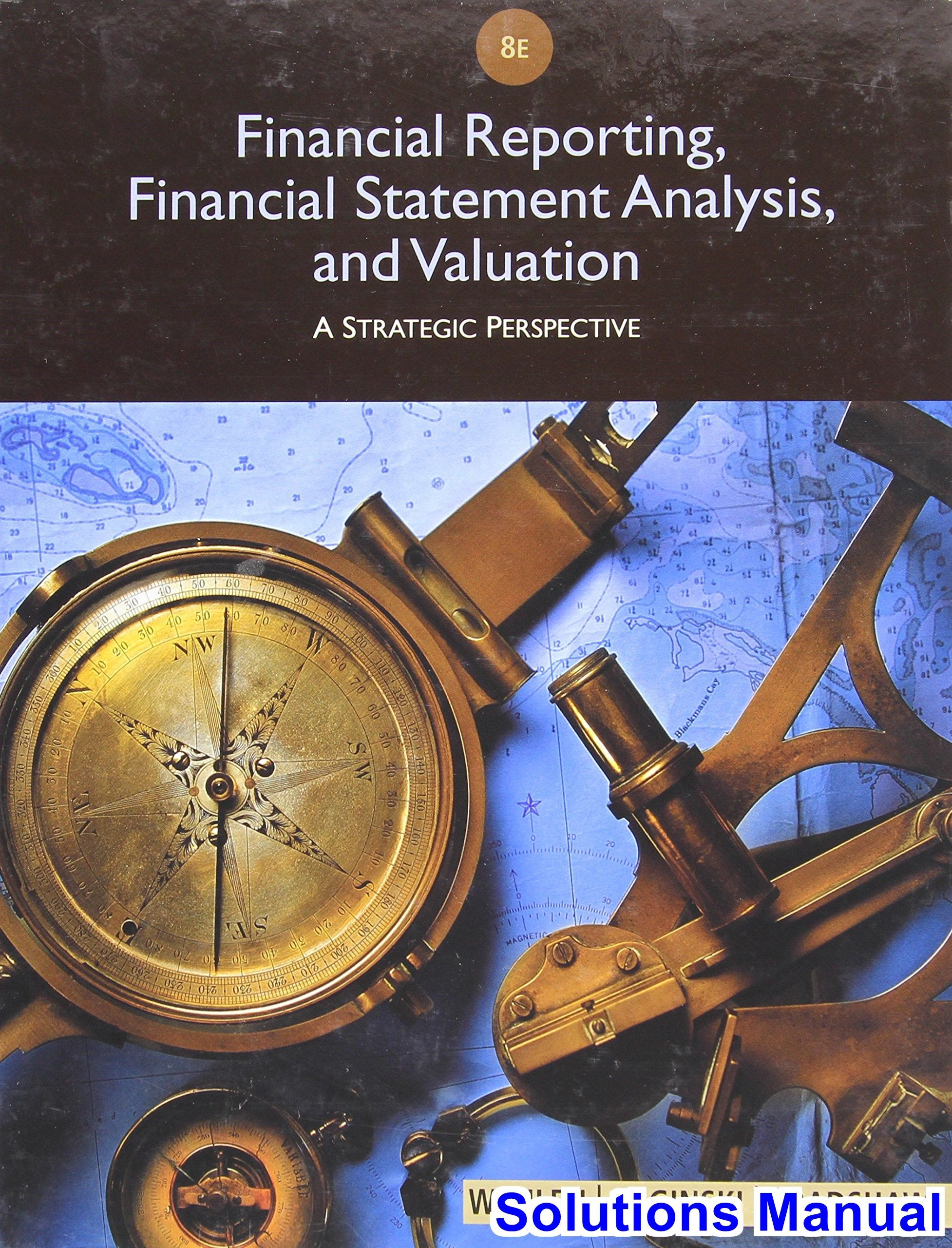 Financial Reporting Financial Statement Analysis and Valuation 8th Edition  Wahlen Solutions Manual - Test bank, Solutions manual, exam bank, quiz  bank, ...