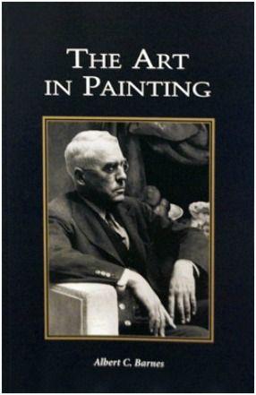 The Art In Painting By Albert Barnes Barnes Foundation Albert Barnes Book Worth Reading