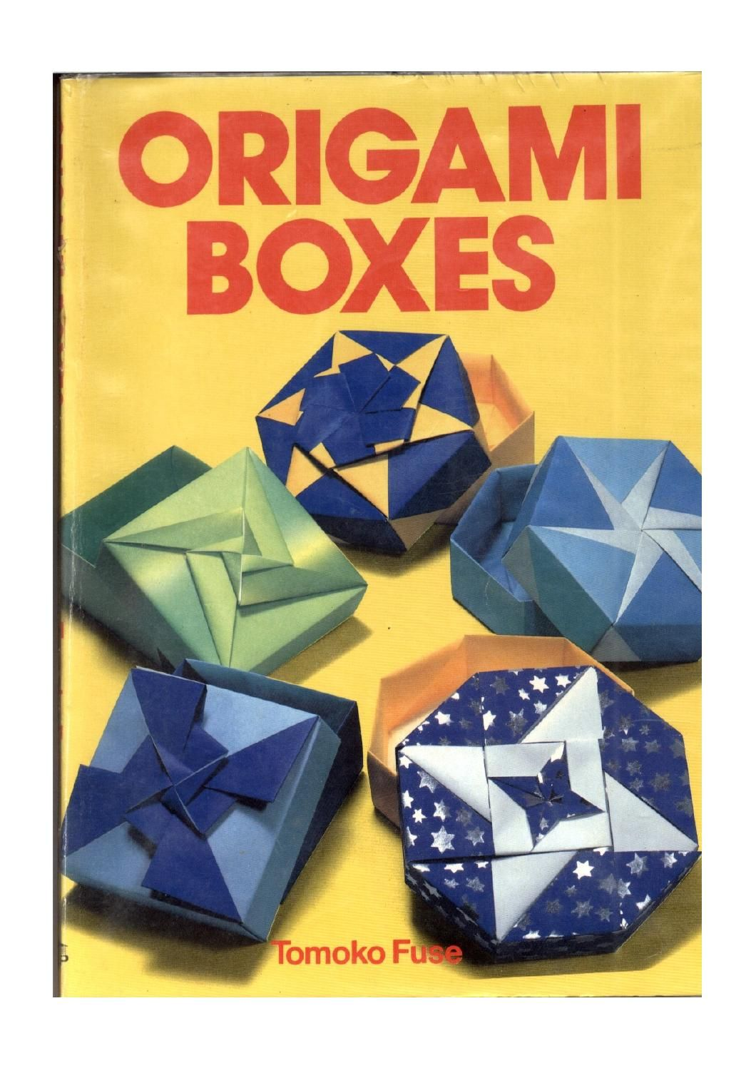 origami boxes origami boxes square boxes octagon boxes triangle boxes and hexagon boxes with pinwheel flower and star pattern for lids [ 1060 x 1497 Pixel ]