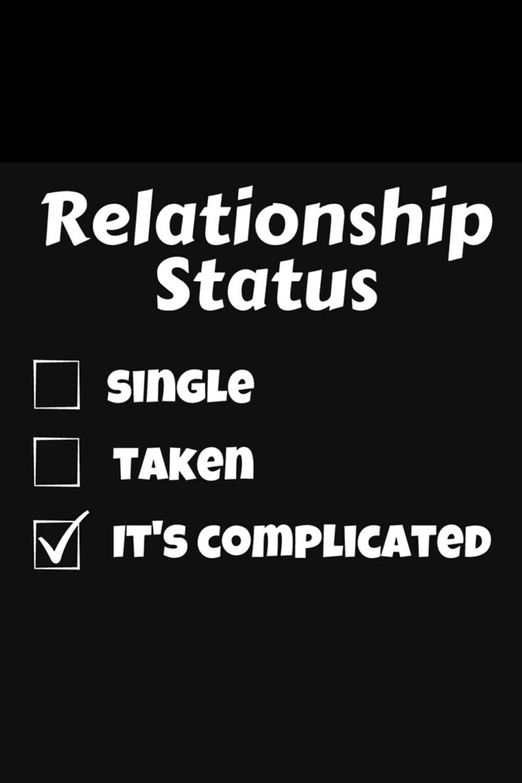 Relationship Status Single Taken Funny Meme Funny Quotes Boyfriend Humor Memes Quotes