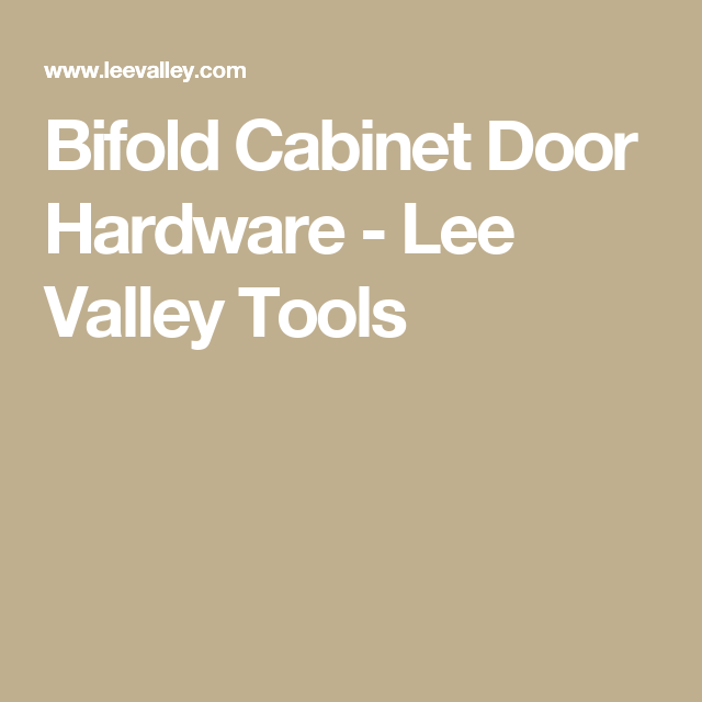 Bifold Cabinet Door Hardware Lee Valley Tools Hinges Pinterest
