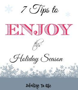 7 Ways to ENJOY your holiday season with kids.  Take it easy and enjoy making memories.